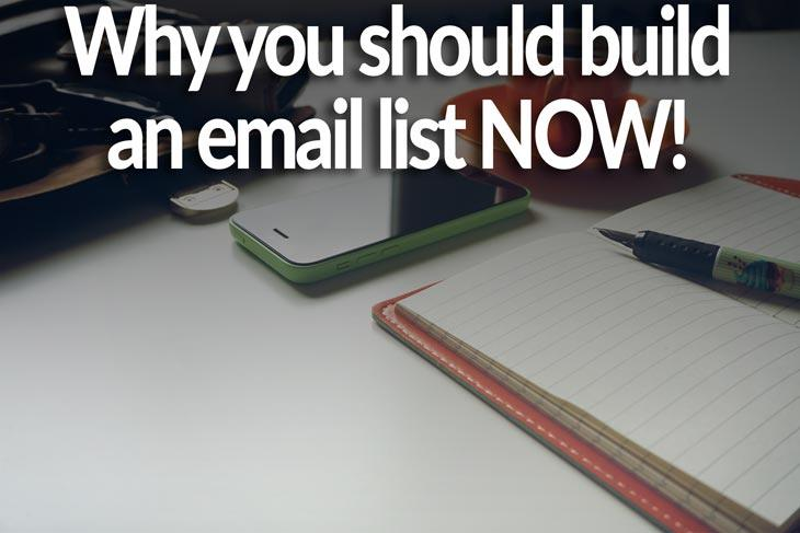 Why you should build an email list NOW!