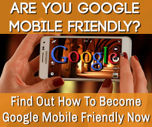 Are you Google Mobile Friendly